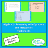 Reasoning with Equations and Inequalities Task Cards - Algebra 2