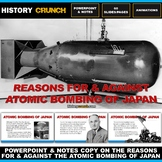 Reasons For & Against the Atomic Bombing of Japan - PowerPoint with Notes Copy