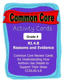 Reasons and Evidence Grade 4 Common Core RI.4.8 Activity Cards