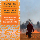 Reasons and Evidence to Support Points - Playlist and Teaching Notes