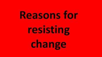 Reasons why people resist change