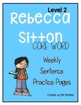Rebecca Sitton - Level 2 - Core Word Weekly Sentence/Paragraph Practice
