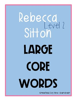 Rebecca Sitton - Level 2 - Large Core Word Collection