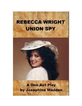 Rebecca Wright - Union Spy - One Act Play