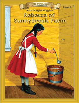 Rebecca of Sunnybrook Farm RL 1-2 Adapted and Abridged Novel