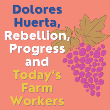 Rebellion, Progress, Dolores Huerta, and Today's Farm Workers