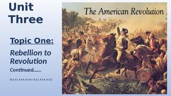 Rebellion to Revolution (The American Revolution) & Developing a Government