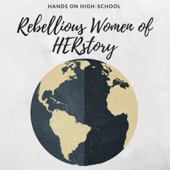 Rebellious Women of HERstory