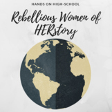 Rebellious Women of HERstory