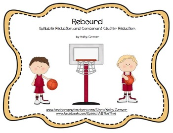 Rebound:   Syllable Reduction and Consonant Cluster Reduction