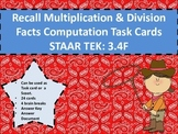 3.4F Recall Multiplication & Division Facts Computation Task Cards STAAR