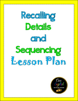 Recalling Details and Sequencing