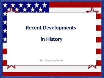 Recent Developments in History POWERPOINT WITH NOTES