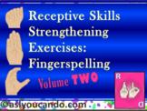Receptive Skills Strengthening Exercises: Fingerspelling V