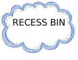 Recess Bin Label