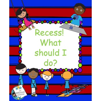 Recess!! What Should I Do?