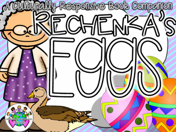 Rechenka's Eggs Culturally Responsive Reading Companion