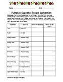 Recipe Conversion & Fractions-- Pumpkin Cupcakes