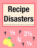 Recipe Disasters! Benchmark/Equivalent Fraction Problem Solving (Grade 3-4)