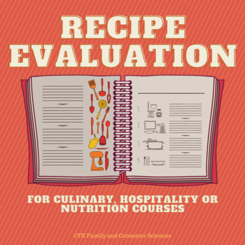 Recipe Evaluation (Culinary Arts, Family and Consumer Sciences or Nutrition)