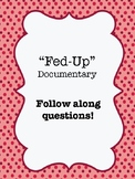 """Fed-Up"" (2014) Documentary Video Guide Worksheet"