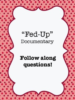 Fed Up With Movies Like Fed Up >> Fed Up 2014 Documentary Video Guide Worksheet