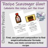 Recipe Scavenger Hunt!  Emp/Molec formulas and Mole Conversions Made Fun!
