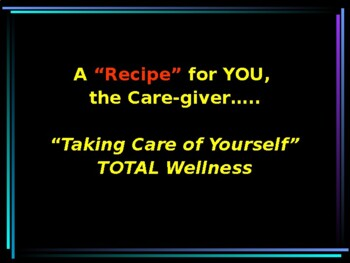 Recipe for YOU-the Care-giver!