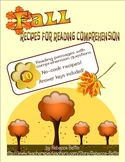 Recipes for Reading Comprehension - Fall / Autumn Themes