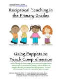 Reciprocal Teaching in the Primary Grades using Puppets