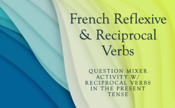 Reciprocal Verbs : Question Mixer Speaking Activity : present tense