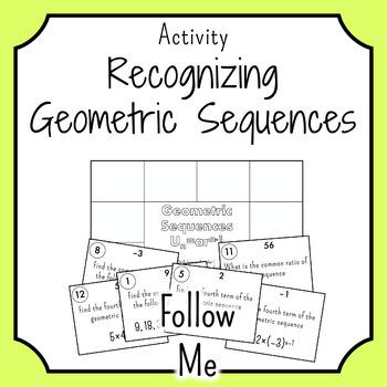 Recognising Geometric Sequences FOLLOW ME