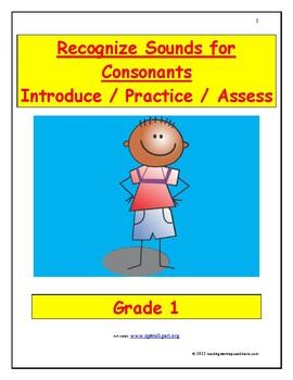 Recognize Sounds for Consonants: Introduce/Practice/Assess