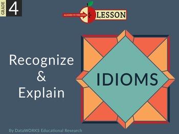 Recognize and Explain Idioms