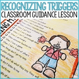 Recognizing Anger Triggers Classroom Guidance Lesson for School Counseling