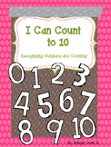 Recognizing Numbers and Counting: I Can Count to Ten