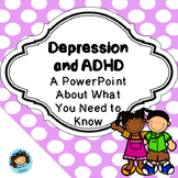 Recognizing the Signs and Symptoms of Depression and ADHD