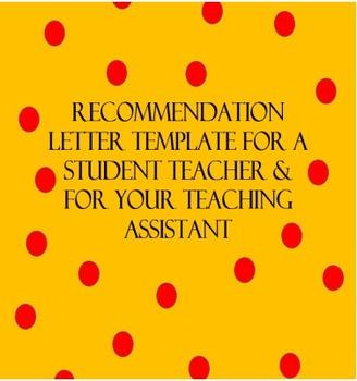 Recommendation Letter for Student Teacher & Teaching Assistant