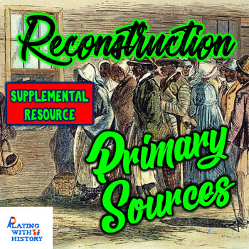 Reconstruction 5 DBQ Primary Sources