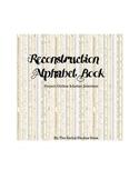 Civil War-Reconstruction Alphabet Book