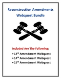 Reconstruction Amendments (13th, 14th, and 15th Amendments) Webquest Bundle!