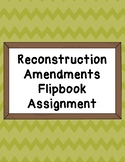Reconstruction Amendments Flipbook Assignment