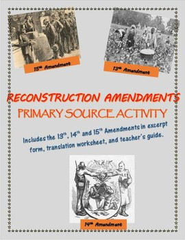 Reconstruction Amendments Primary Source Analysis Activity