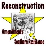 Reconstruction Amendments, Southern Resistance, Common Core