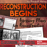Reconstruction Begins Assess the Plans for Reconstruction 13th, 14th, 15th amend