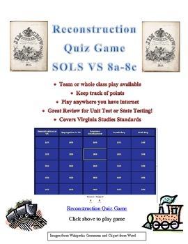 Reconstruction Class Quiz Game: Virginia Studies SOL 8a-8c