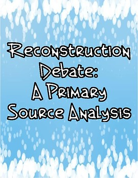 Reconstruction Debate: A Primary Source Analysis