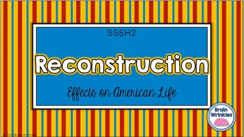 Reconstruction: Effects on American Life (SS5H2)