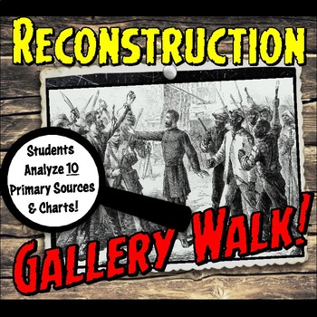 Reconstruction Gallery Walk or Stations Primary Source Investigation Activity