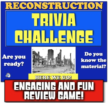 Reconstruction Trivia! Students Review Reconstruction with Jeopardy-like game!